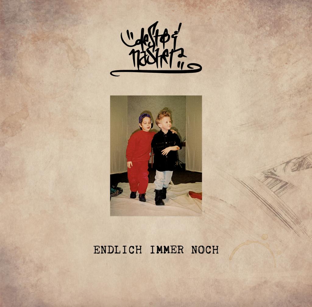 Cover: Desto & Nasher – Endlich immer noch