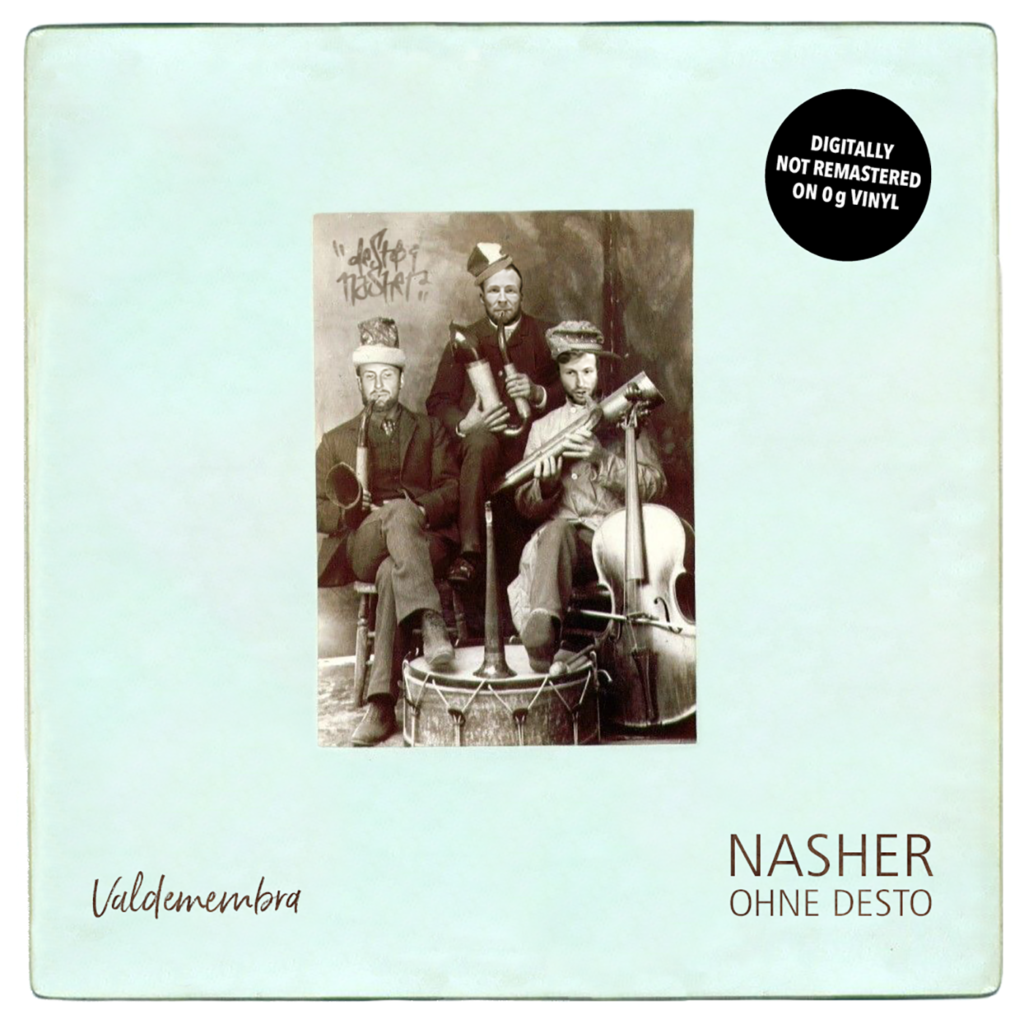 Nasher ohne Desto, Valdemembra Cover